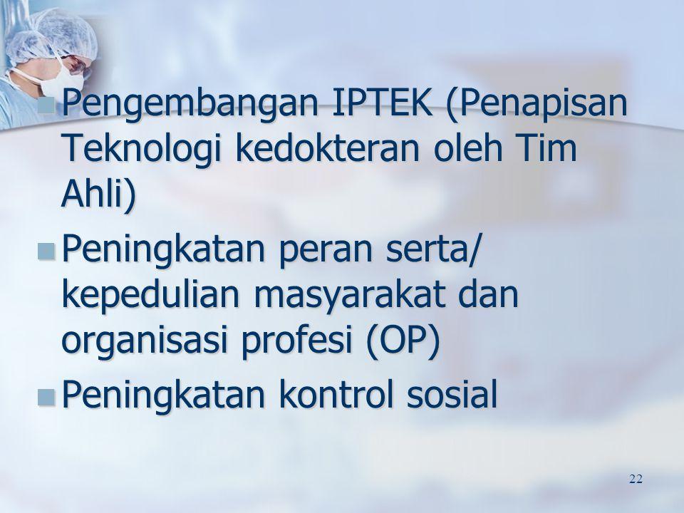 Pengembangan IPTEK (Penapisan Teknologi kedokteran oleh Tim Ahli)