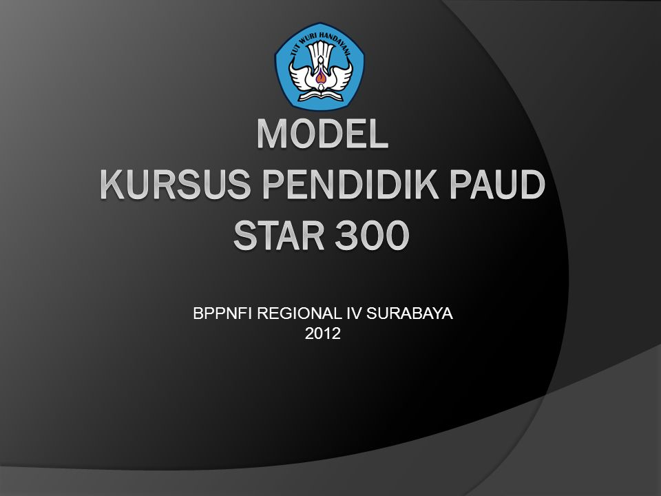 MODEL KURSUS PENDIDIK PAUD star 300
