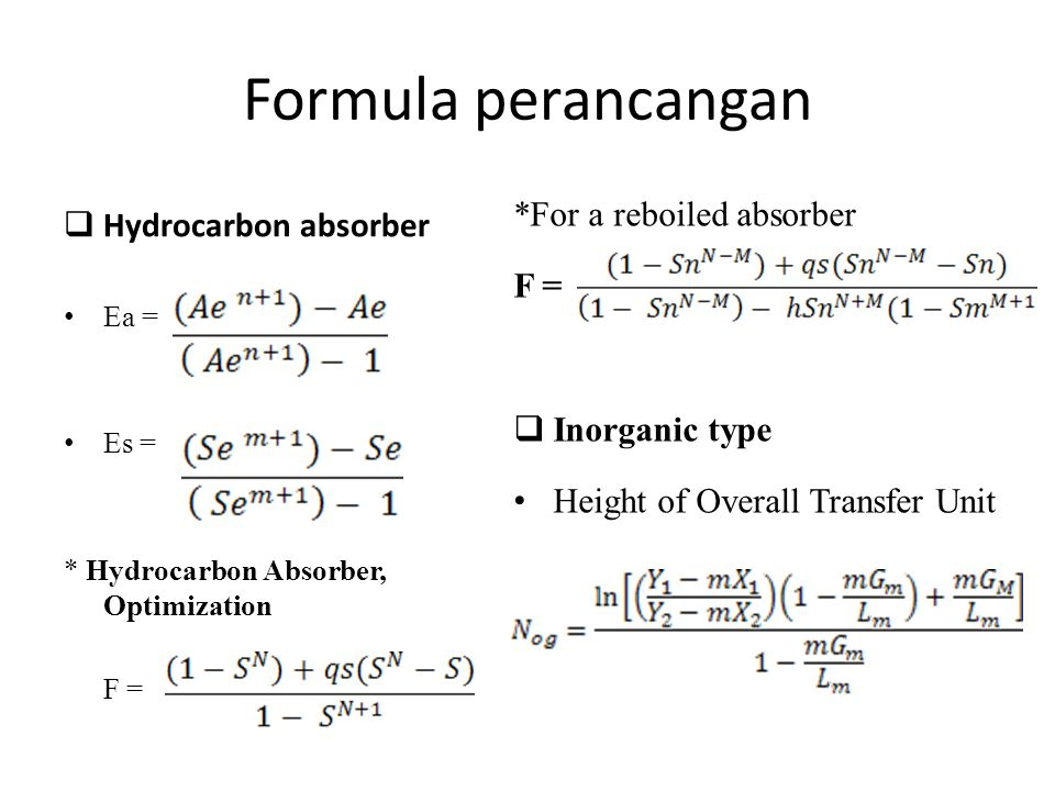 Formula perancangan *For a reboiled absorber Hydrocarbon absorber F =