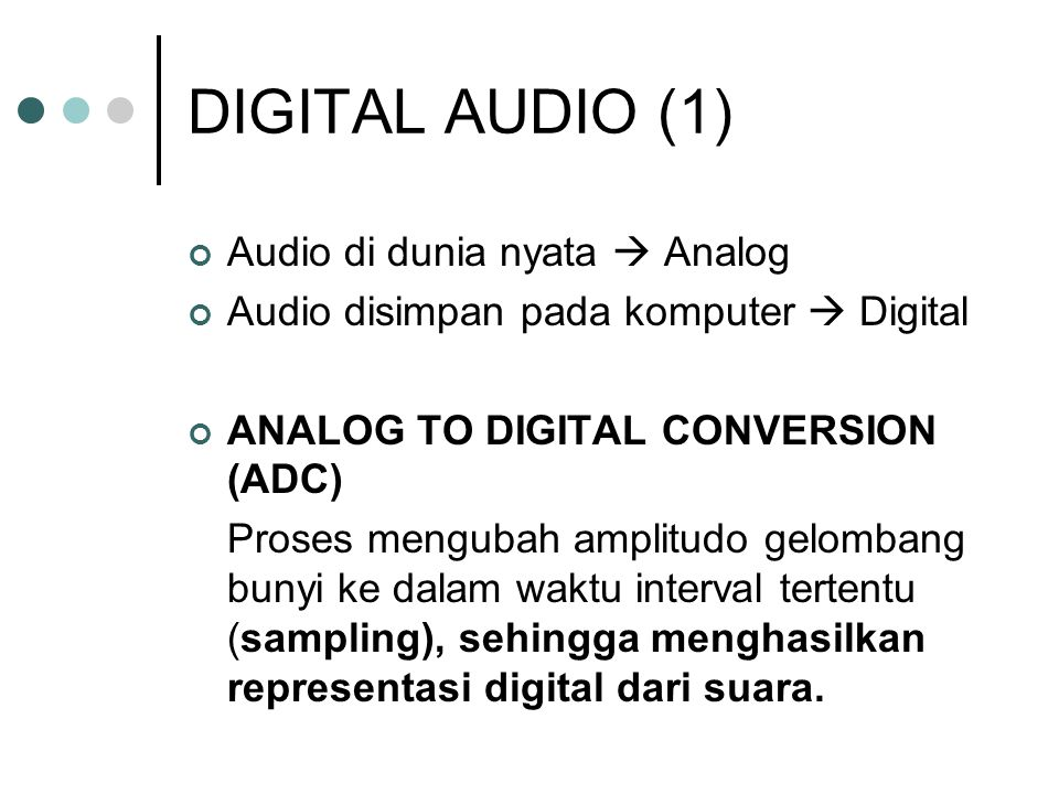 DIGITAL AUDIO (1) Audio di dunia nyata  Analog