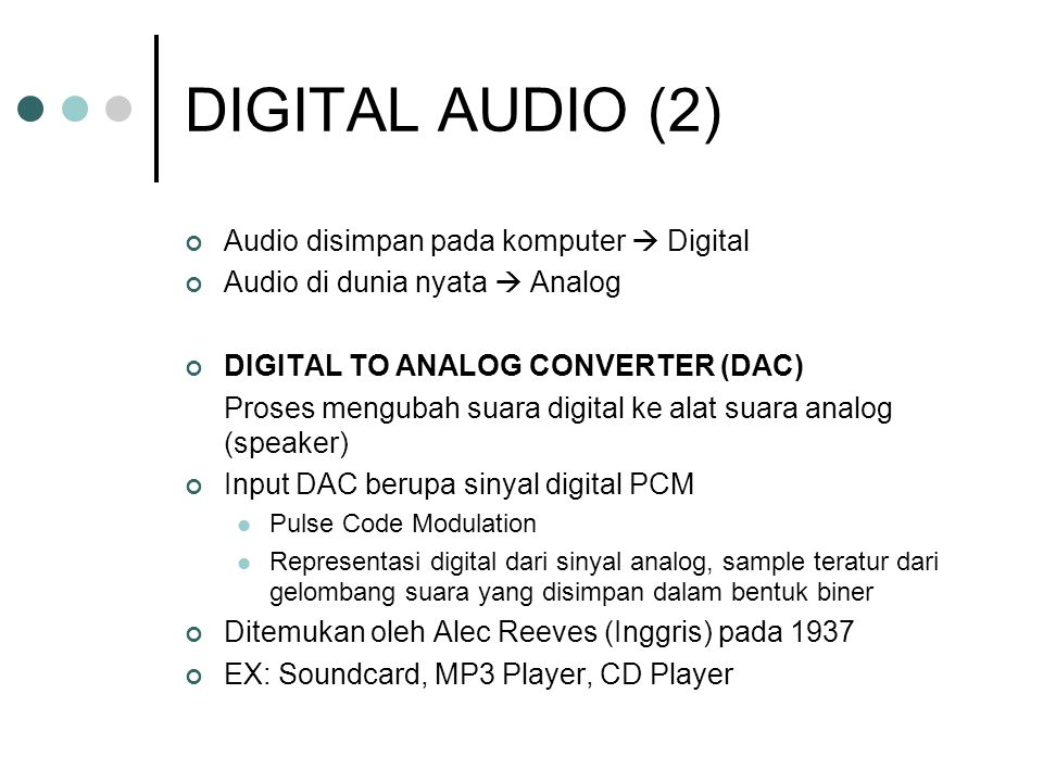 DIGITAL AUDIO (2) Audio disimpan pada komputer  Digital