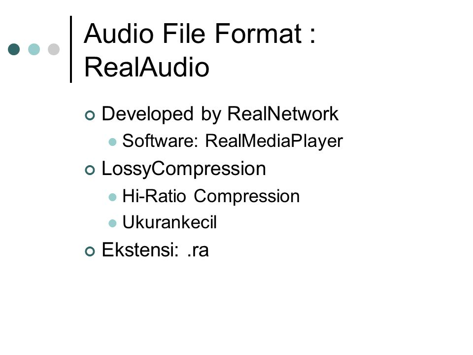 Audio File Format : RealAudio