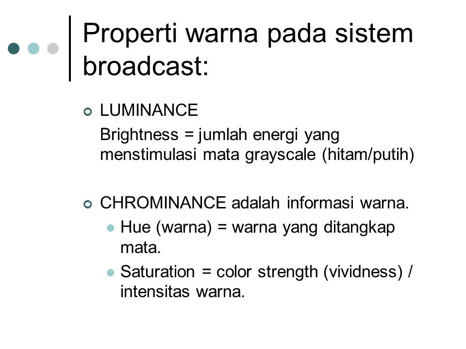 Properti warna pada sistem broadcast:
