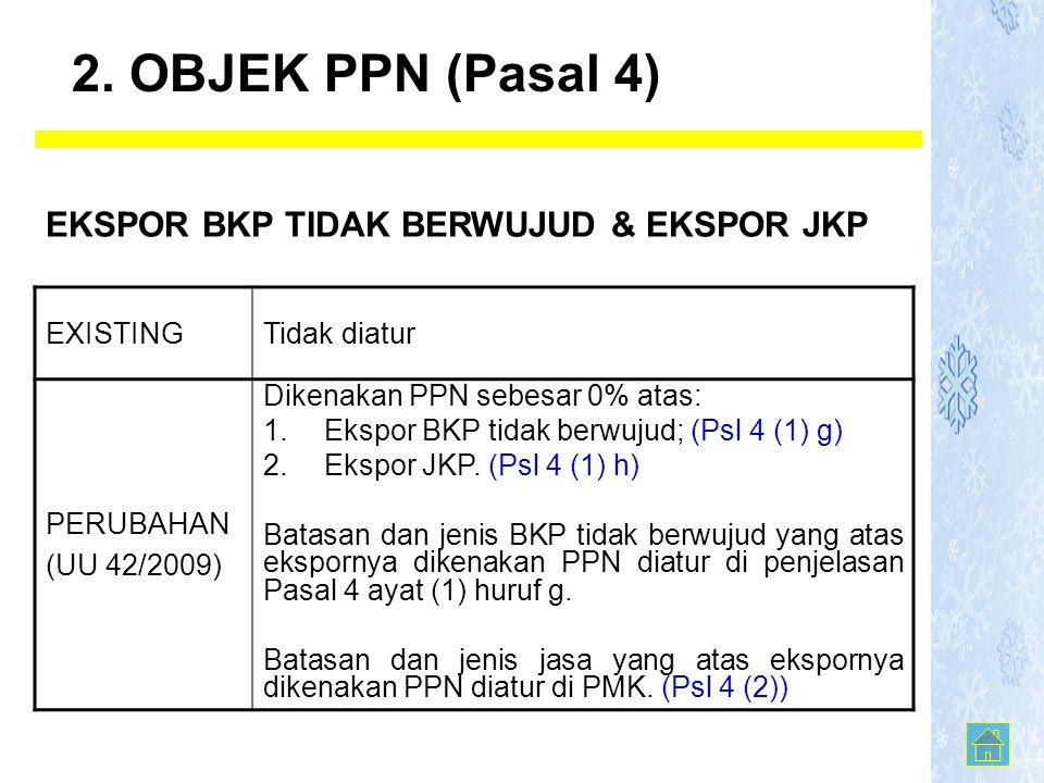 2. OBJEK PPN (Pasal 4) EKSPOR BKP TIDAK BERWUJUD & EKSPOR JKP EXISTING