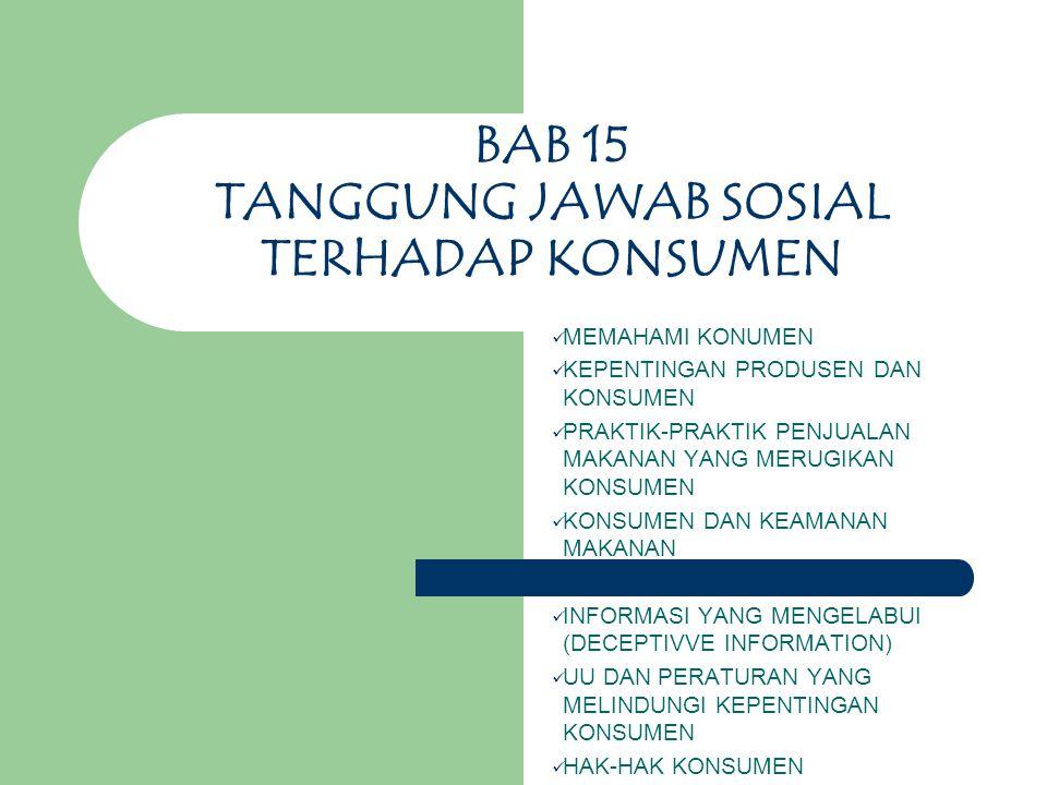 BAB 15 TANGGUNG JAWAB SOSIAL TERHADAP KONSUMEN