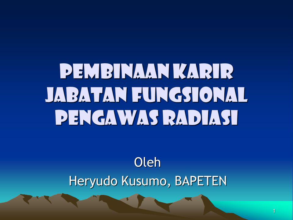 PEMBINAAN KARIR JABATAN FUNGSIONAL PENGAWAS RADIASI