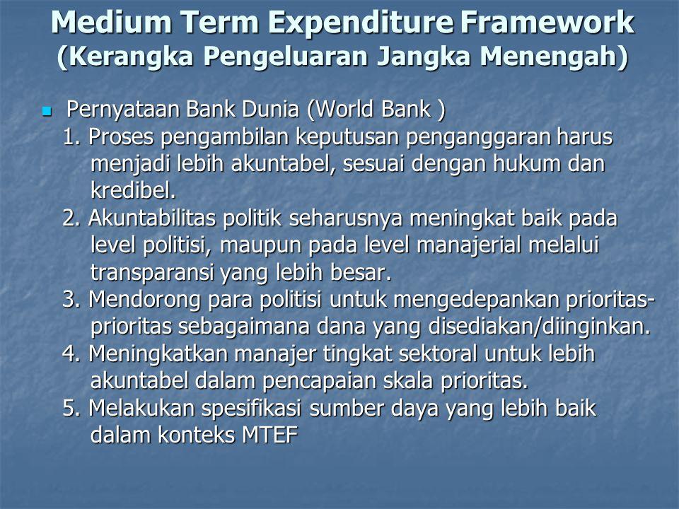 Medium Term Expenditure Framework (Kerangka Pengeluaran Jangka Menengah)