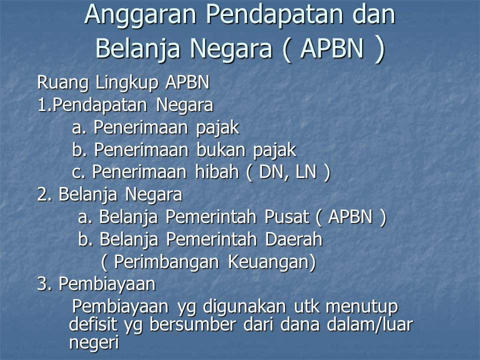 Anggaran Pendapatan dan Belanja Negara ( APBN )