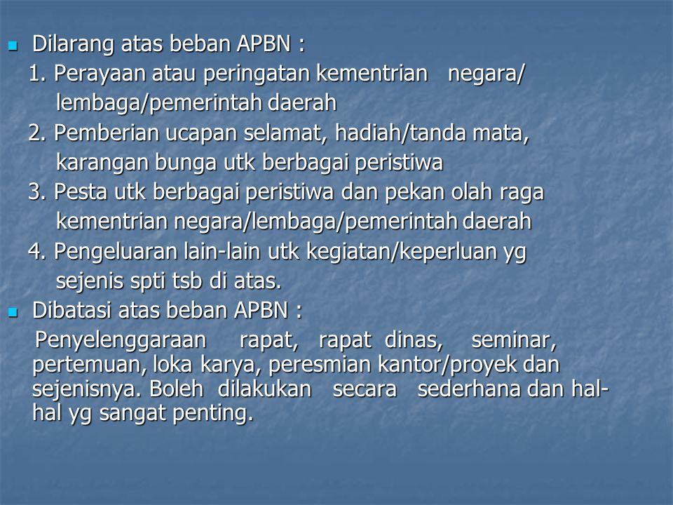 Dilarang atas beban APBN :