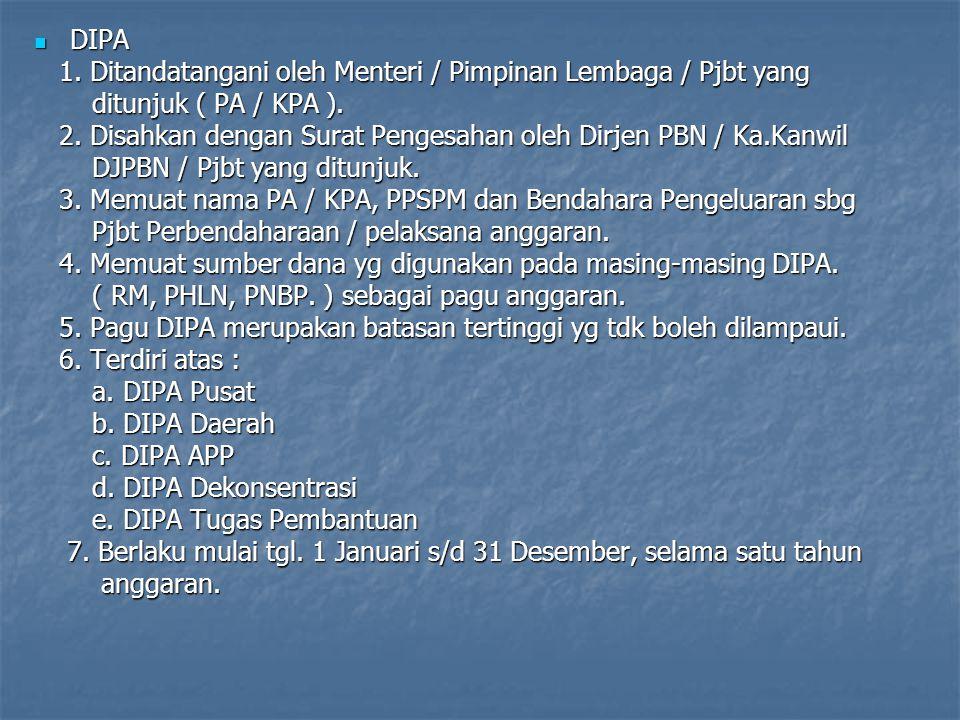 DIPA 1. Ditandatangani oleh Menteri / Pimpinan Lembaga / Pjbt yang. ditunjuk ( PA / KPA ).