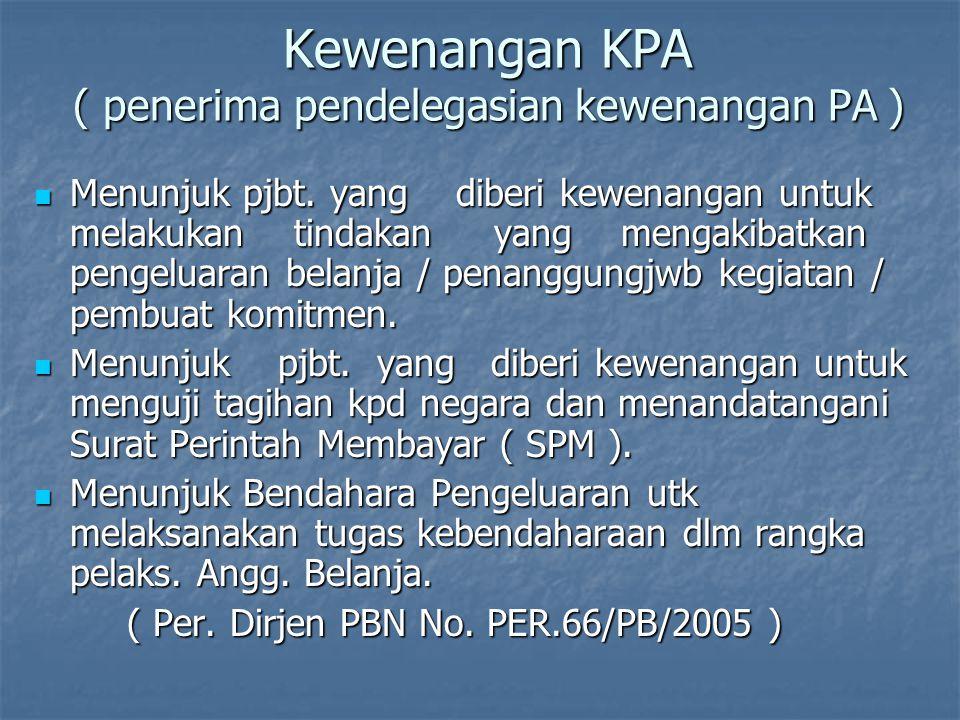 Kewenangan KPA ( penerima pendelegasian kewenangan PA )