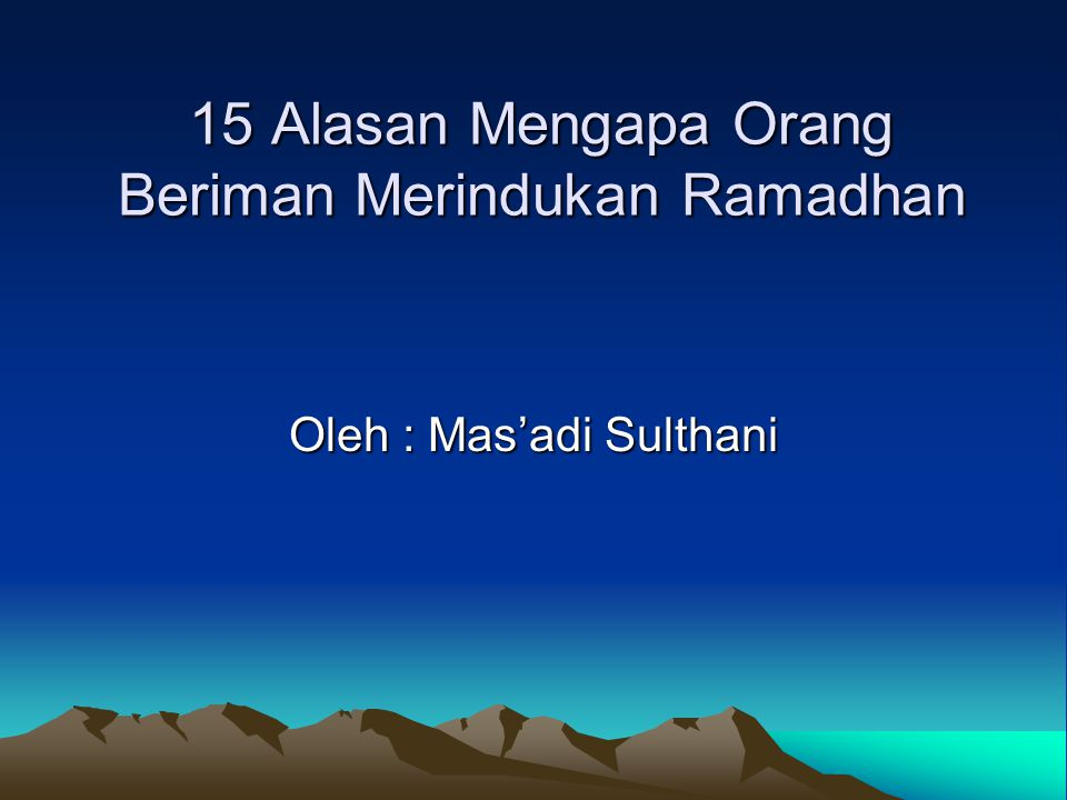15 Alasan Mengapa Orang Beriman Merindukan Ramadhan
