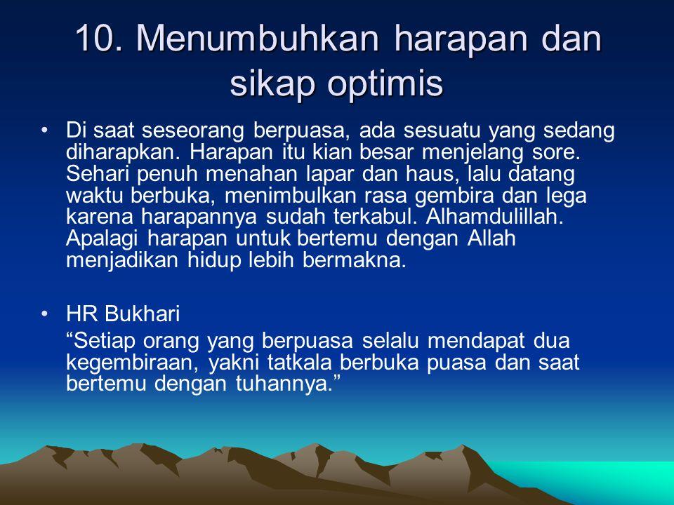 10. Menumbuhkan harapan dan sikap optimis