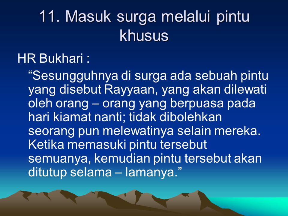 11. Masuk surga melalui pintu khusus