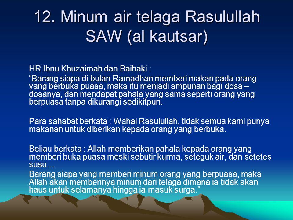 12. Minum air telaga Rasulullah SAW (al kautsar)