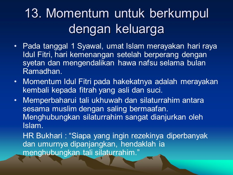 13. Momentum untuk berkumpul dengan keluarga