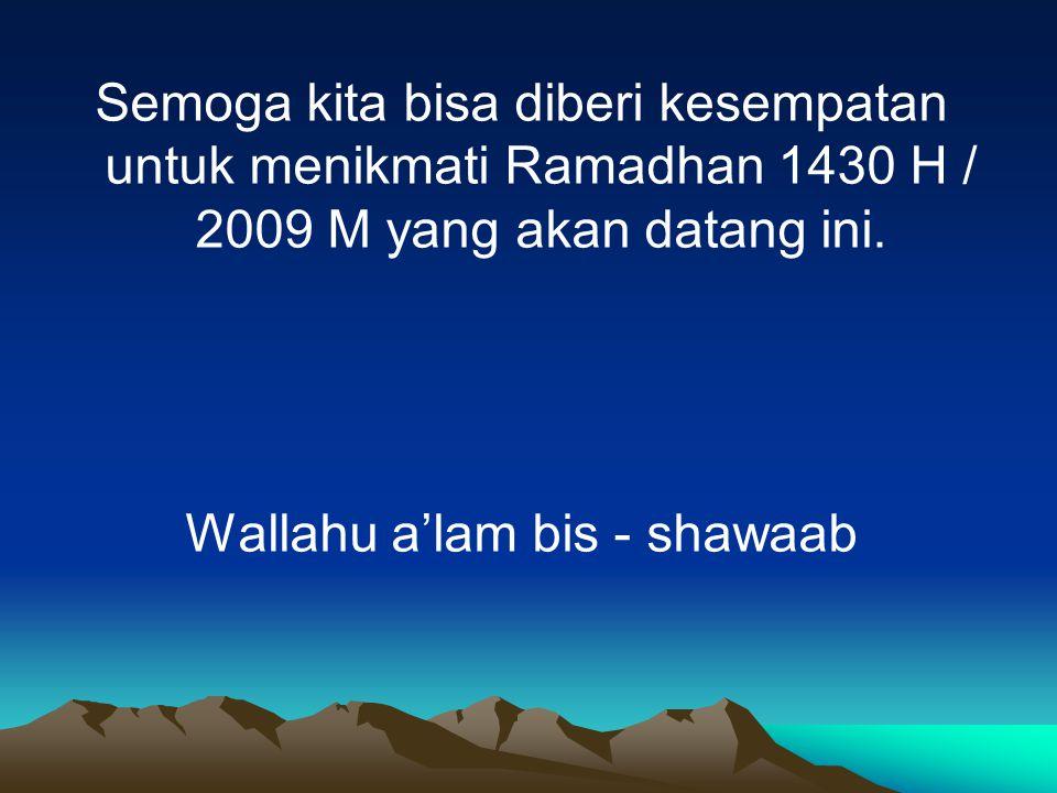 Wallahu a'lam bis - shawaab