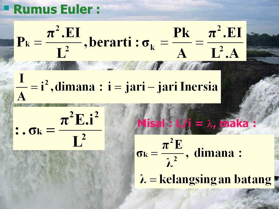Rumus Euler : Misal : L/i = , maka :