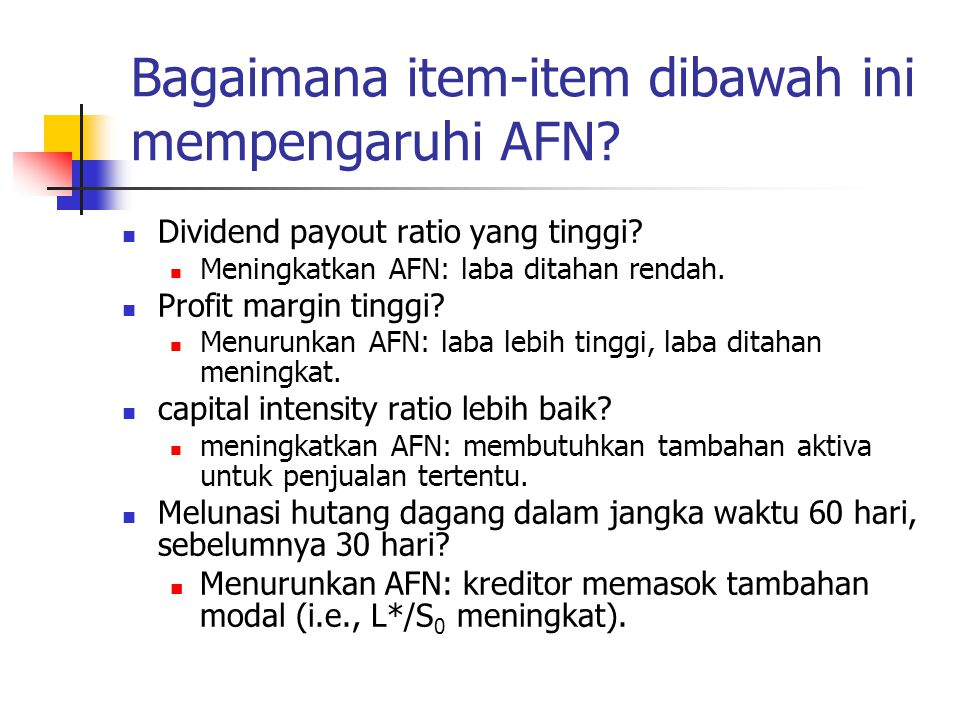 Bagaimana item-item dibawah ini mempengaruhi AFN