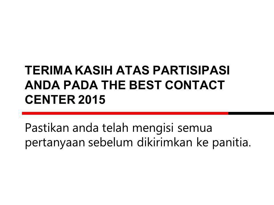 Terima kasih atas partisipasi anda pada The Best Contact Center 2015