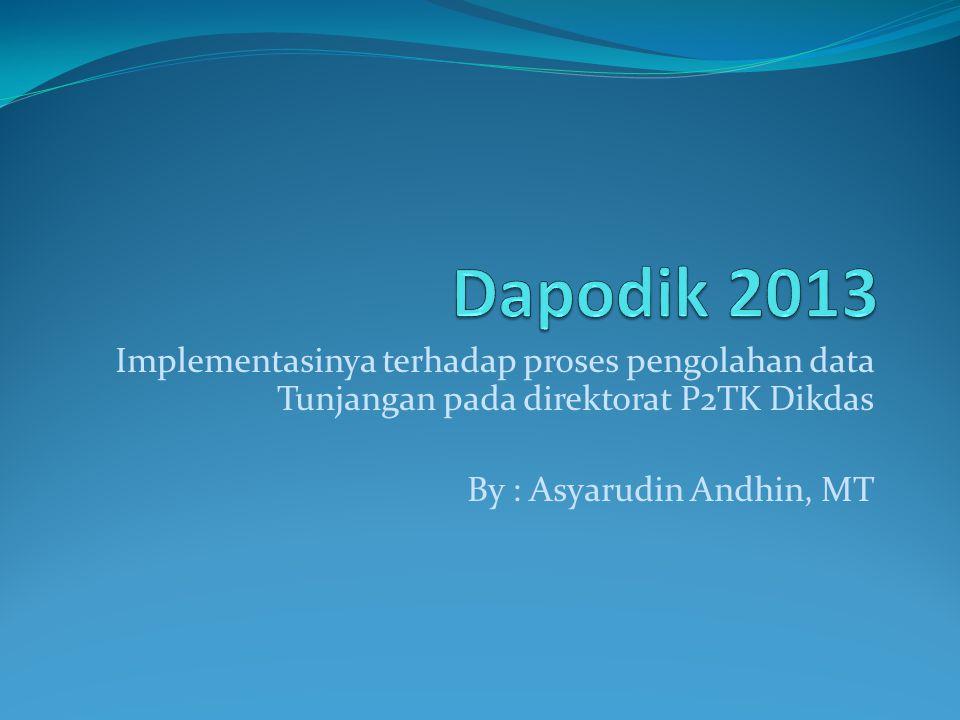 Dapodik 2013 Implementasinya terhadap proses pengolahan data Tunjangan pada direktorat P2TK Dikdas.