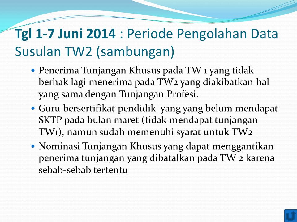 Tgl 1-7 Juni 2014 : Periode Pengolahan Data Susulan TW2 (sambungan)