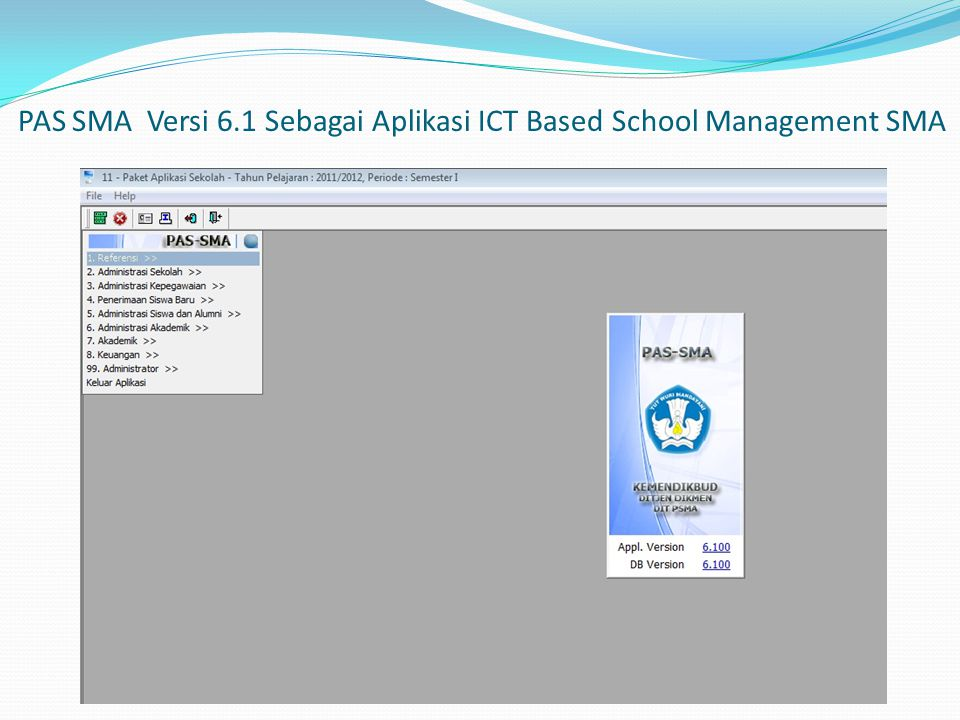 PAS SMA Versi 6.1 Sebagai Aplikasi ICT Based School Management SMA