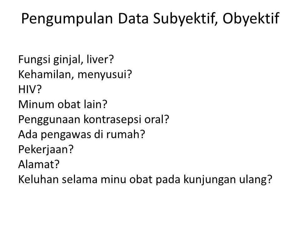 Pengumpulan Data Subyektif, Obyektif