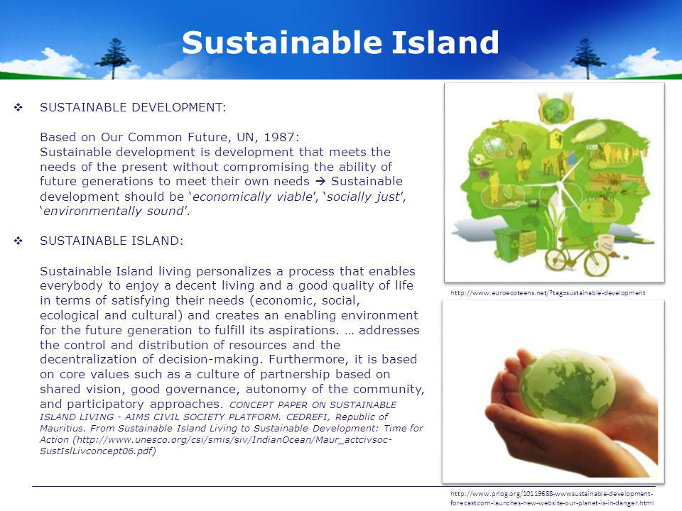 Sustainable Island SUSTAINABLE DEVELOPMENT: