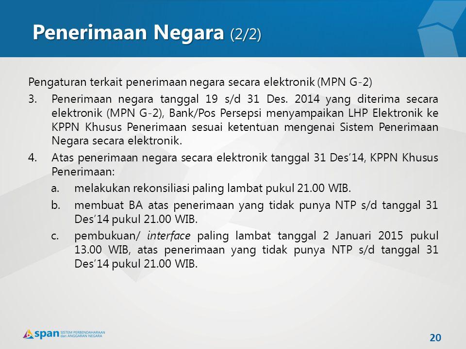 Penerimaan Negara (2/2) Pengaturan terkait penerimaan negara secara elektronik (MPN G-2)