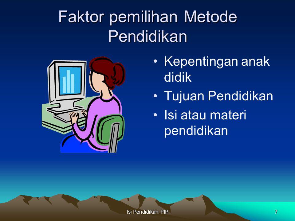 Faktor pemilihan Metode Pendidikan