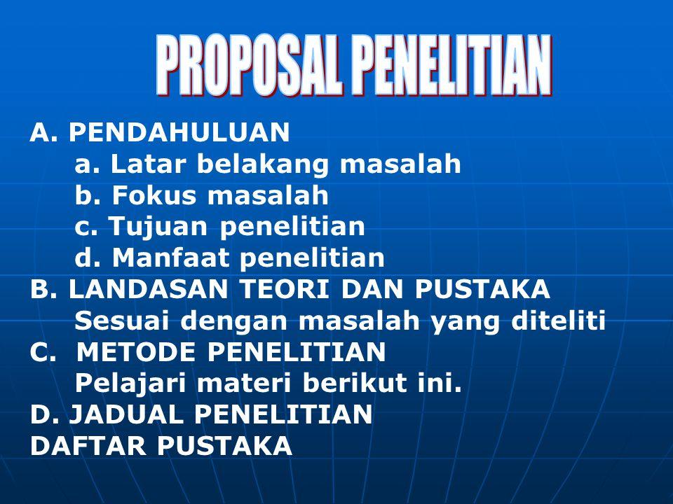 PROPOSAL PENELITIAN A. PENDAHULUAN a. Latar belakang masalah