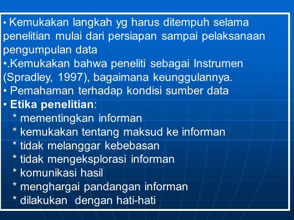 Pemahaman terhadap kondisi sumber data Etika penelitian: