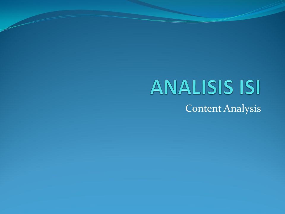ANALISIS ISI Content Analysis