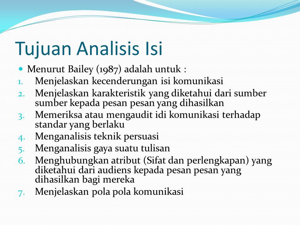 Tujuan Analisis Isi Menurut Bailey (1987) adalah untuk :