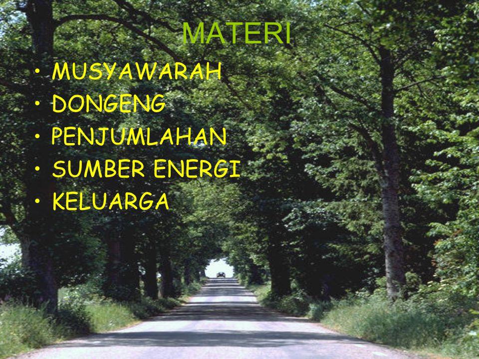 MATERI MUSYAWARAH DONGENG PENJUMLAHAN SUMBER ENERGI KELUARGA