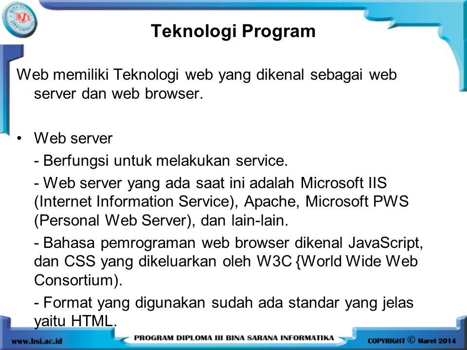 Teknologi Program Web memiliki Teknologi web yang dikenal sebagai web server dan web browser. Web server.