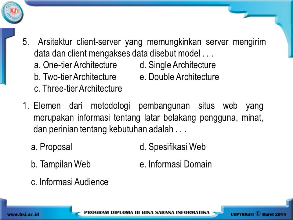 5. Arsitektur client-server yang memungkinkan server mengirim data dan client mengakses data disebut model . . .