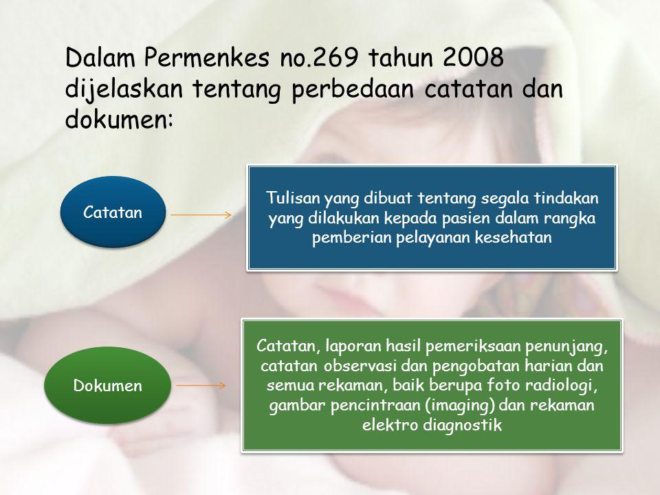 Dalam Permenkes no.269 tahun 2008 dijelaskan tentang perbedaan catatan dan dokumen: