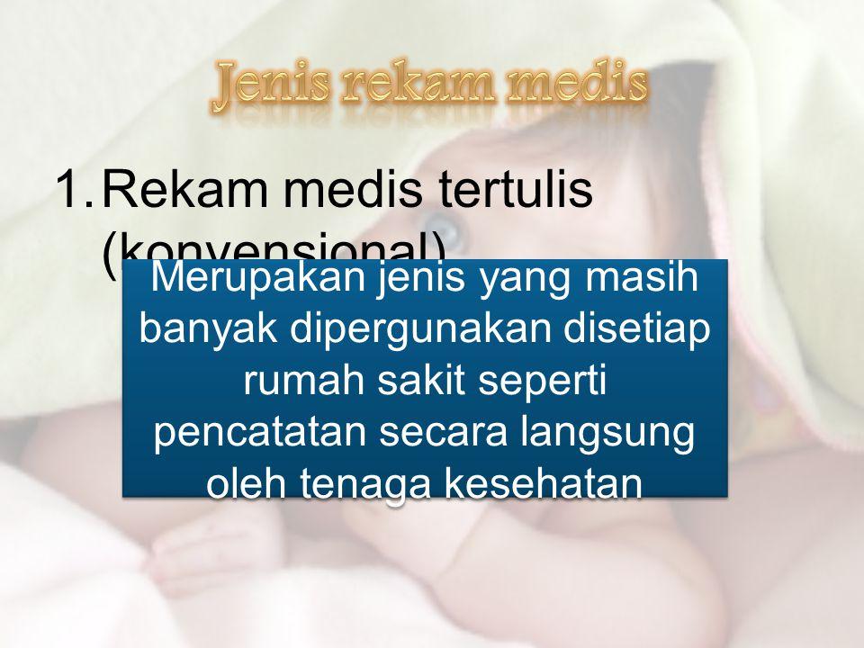Jenis rekam medis Rekam medis tertulis (konvensional)