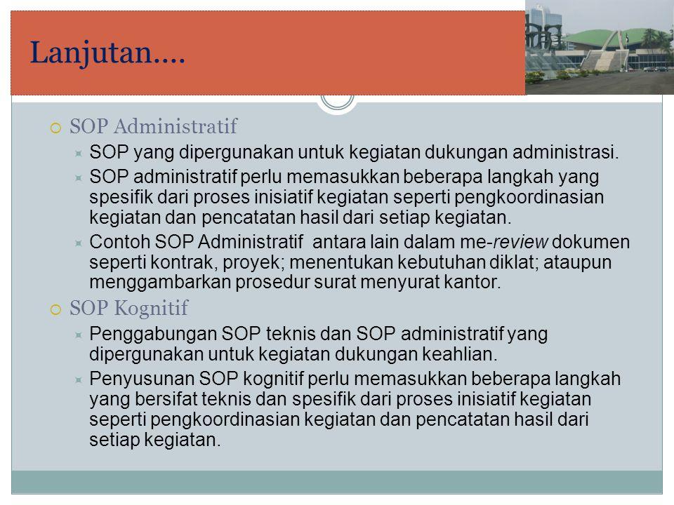 Lanjutan.... SOP Administratif SOP Kognitif