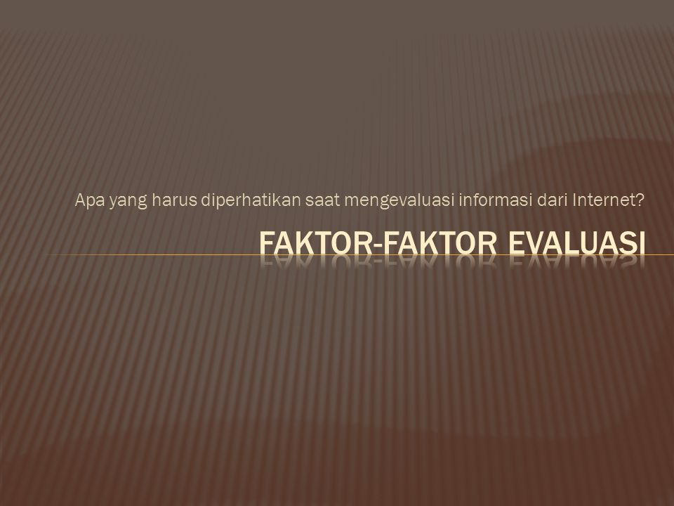 Faktor-Faktor evaluasi