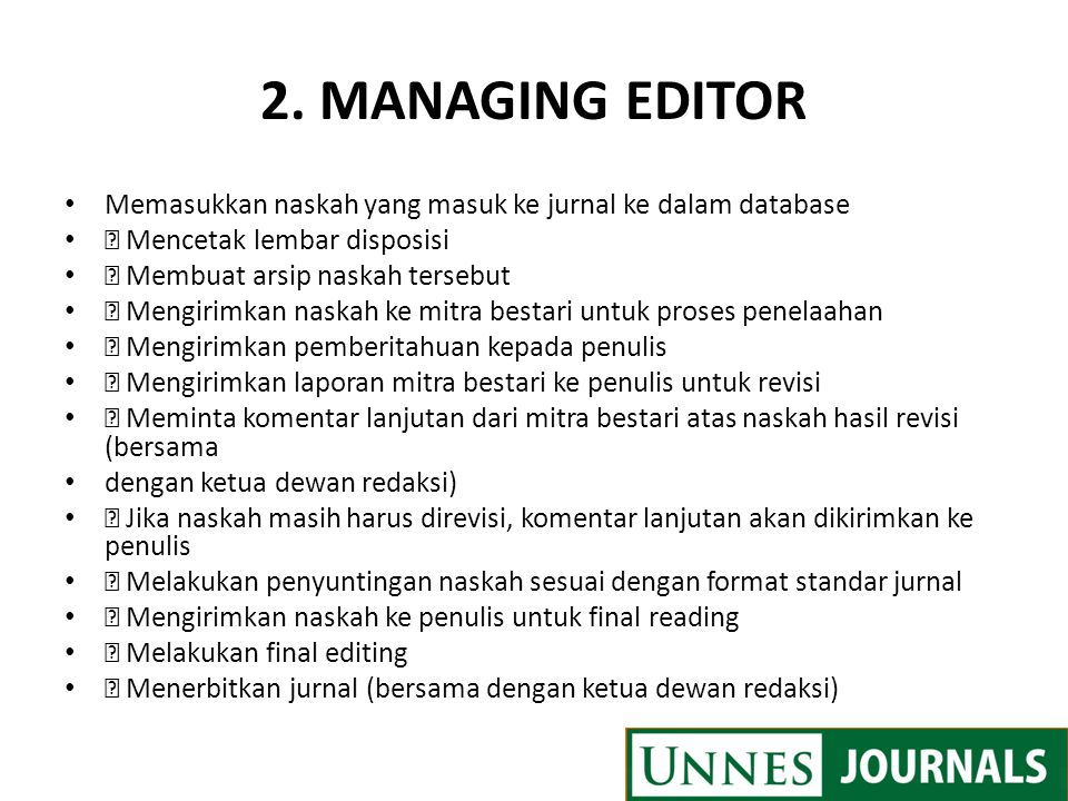 2. MANAGING EDITOR Memasukkan naskah yang masuk ke jurnal ke dalam database.  Mencetak lembar disposisi.