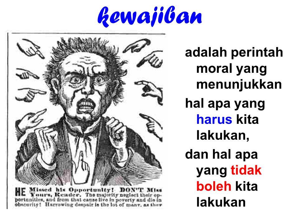 kewajiban adalah perintah moral yang menunjukkan