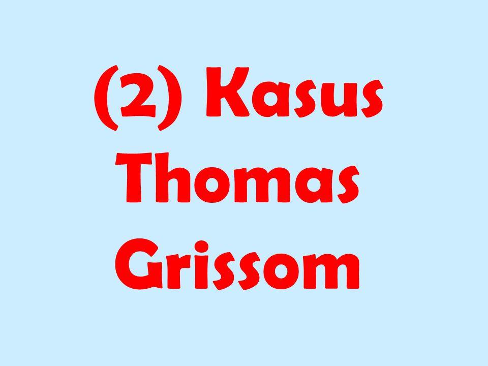 (2) Kasus Thomas Grissom