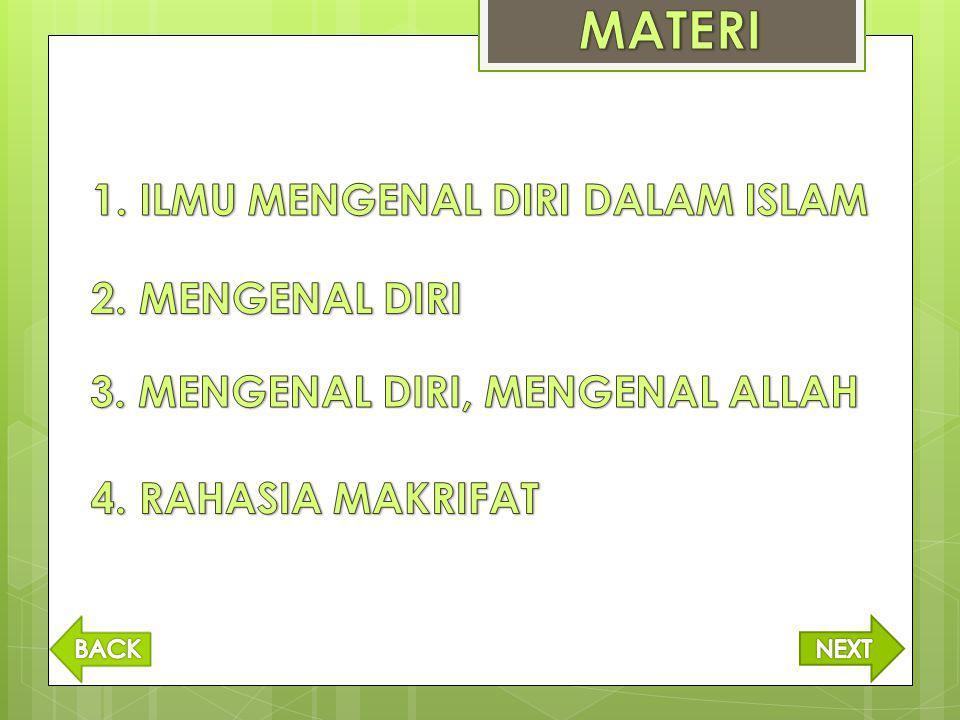 1. ILMU MENGENAL DIRI DALAM ISLAM 3. MENGENAL DIRI, MENGENAL ALLAH