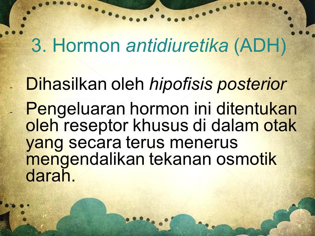 3. Hormon antidiuretika (ADH)