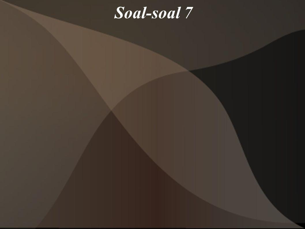 Soal-soal 7