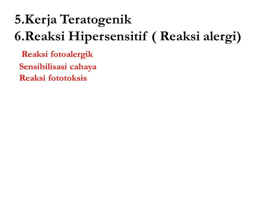 6.Reaksi Hipersensitif ( Reaksi alergi) Reaksi fotoalergik