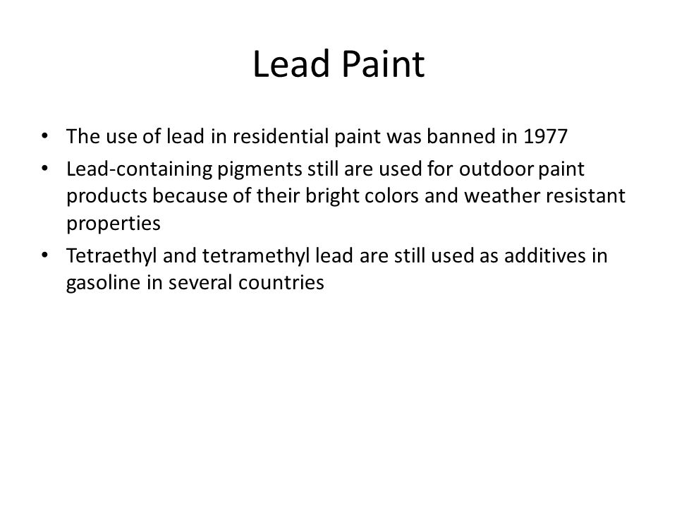Lead Paint The use of lead in residential paint was banned in 1977